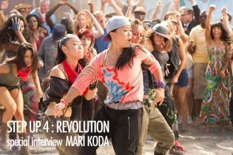 STEP UP 4 : REVOLUTION special interview MARI KODA