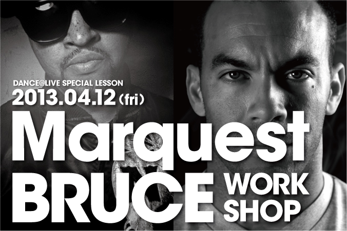 DANCE@LIVE SPECIAL WORKSHOP Marquest & BRUCE