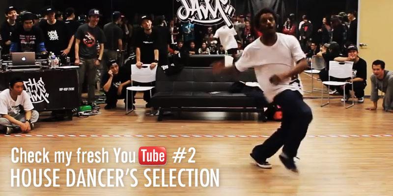 Check my fresh Youtube #2 HOUSE DANCER' S SELECTION