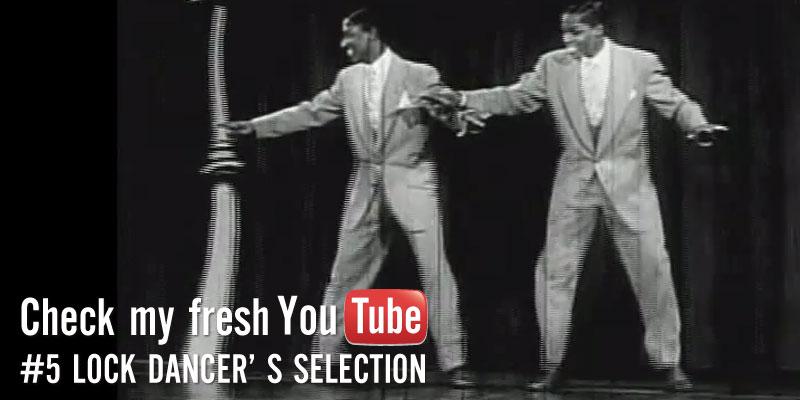 Check my fresh Youtube #5 LOCK DANCER' S SELECTION