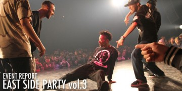 ダンサー EAST SIDE PARTY vol.3 Review