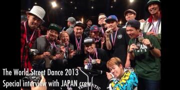 The World Street Dance 2013 日本代表が見事優勝!メンバーにスペシャルインタビュー!