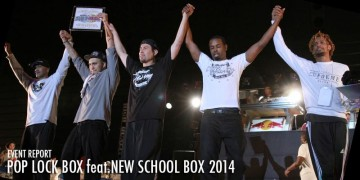 POP LOCK BOX feat.NEW SCHOOL BOX 2014 Review