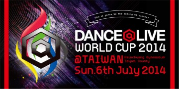 DANCE@LIVE WORLD CUP 2014開催日発表!!