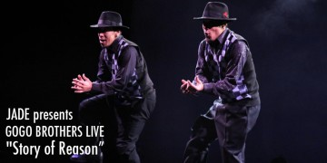 "JADE presents  GOGO BROTHERS LIVE ""Story of Reason"""