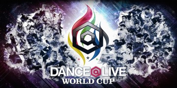 DANCE@LIVE WORLD CUP開催