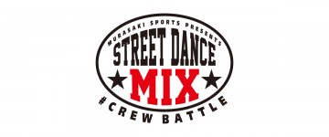 STREET DANCE MIX CREW BATTLE