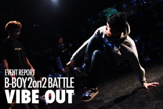 ダンサー B-BOY 2on2 BATTLE 「VIBE OUT」