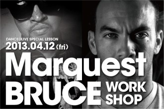 ダンサー DANCE@LIVE SPECIAL WORKSHOP Marquest & BRUCE