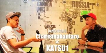 ダンサー DANCE@TALK  KATSU1 × カリスマカンタロー