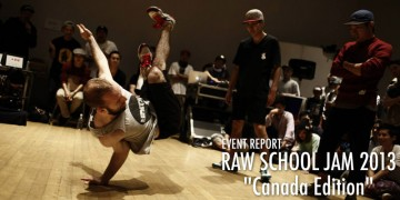 "ダンサー RAW SCHOOL JAM 2013 ""Canada Edition"""