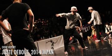 ダンサー JUSTE DEBOUT 日本予選大会 2014 Review