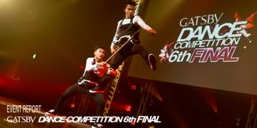 ダンサー GATSBY DANCE COMPETITION 6th FINAL