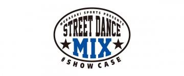 ダンサー STREET DANCE MIX SHOWCASE